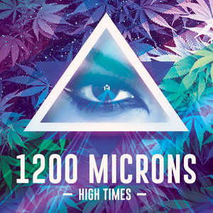 1200 MICRONS - High Times