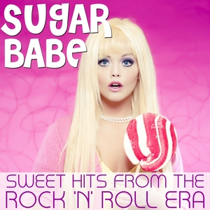 VARIOUS - Sugar Babe - Sweet Hits From The Rock & Roll Era