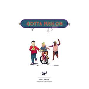 GRIZ feat BRASSTRACKS/ERIC KRASNO - Gotta Push On