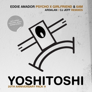 EDDIE AMADOR - Psycho X Girlfriend: 6 AM Remixes