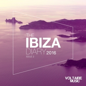 VARIOUS - Voltaire Music Presents The Ibiza Diary 2016 Issue 2