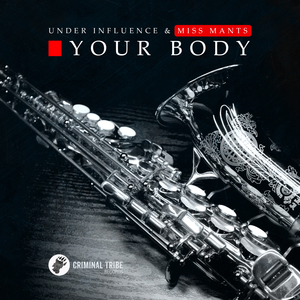 UNDER INFLUENCE & MISS MANTS - Your Body