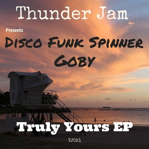 DISCO FUNK SPINNER/GOBY - Truly Yours