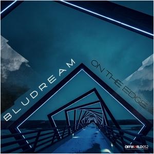 BLUDREAM - On The Edge