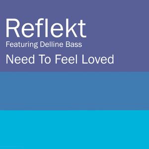REFLEKT feat DELLINE BASS - Need To Feel Loved
