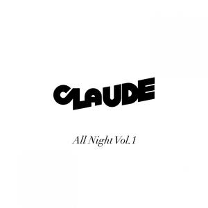 CLAUDE - All Night Vol 1