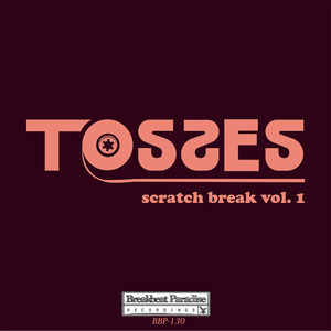 TOSSES - Scratch Break Vol 1