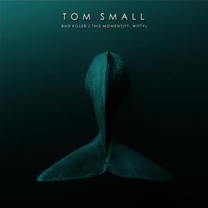 TOM SMALL - Bad Killer