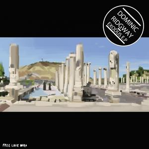 DOMINIC RIDGWAY - Exodus EP