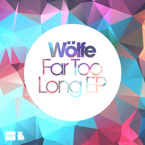 WOLFE - Far Too Long EP