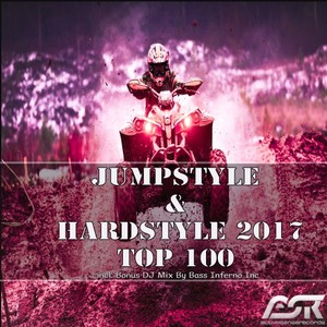 BASS INFERNO INC/VARIOUS - Jumpstyle & Hardstyle 2017 Top 100 (unmixed tracks)