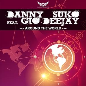 DANNY SUKO feat GIO DEEJAY - Around The World