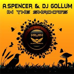 A SPENCER & DJ GOLLUM - In The Shadows