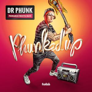 DR PHUNK - Phunked Up