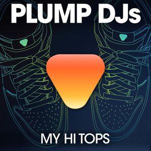 PLUMP DJS - My Hi Tops