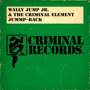 WALLY JUMP JR & THE CRIMINAL ELEMENT - Jummp-Back