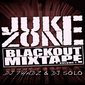 DJ SOLO/DJ THADZ - JukeZone BlackOut Vol 1