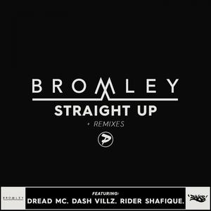 BROMLEY/DREAD MC - Straight Up (Remixes)