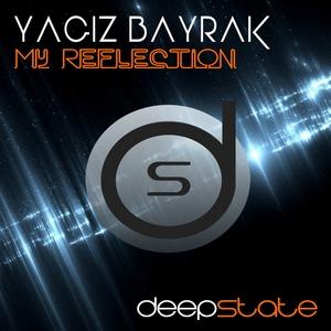 YAGIZ BAYRAK - My Reflection