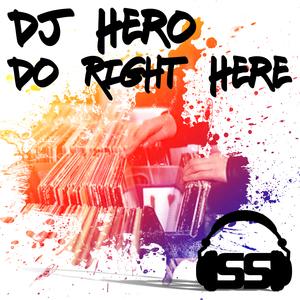 DJ HERO - Do Right Here