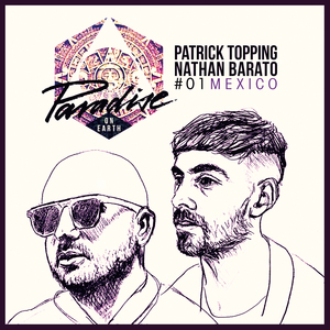 PATRICK TOPPING/NATHAN BARATO/VARIOUS - Paradise On Earth 01 Mexico