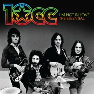 10CC - Iam Not In Love: The Essential 10cc