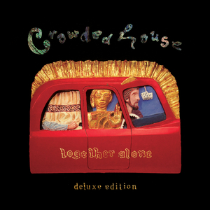 CROWDED HOUSE - Together Alone (Deluxe)