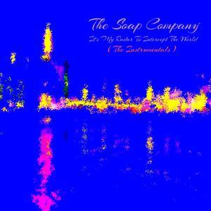 THE SOAP COMPANY - It's My Radar To Intercept The World (The Instrumentals)