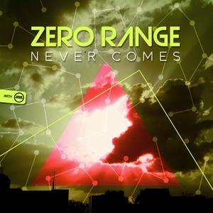 ZERO RANGE - Never Comes
