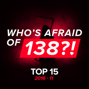 VARIOUS - Who's Afraid Of 138?! Top 15 - 2016-11
