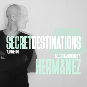 VARIOUS - Secret Destinations Vol 1 - Selected And Mixed By Hermanez