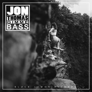 JON THOMAS - Gimme Bass