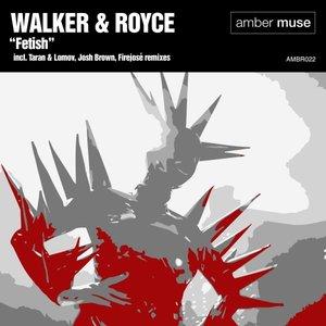 WALKER & ROYCE - Fetish