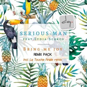 SERIOUS-MAN feat LYDIA SCARFO - Bring Me Joy (Remixs)