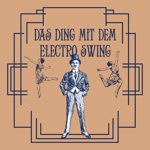 VARIOUS - Das Ding Mit Dem Electro Swing