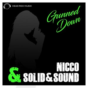 NICCO & SOLID&SOUND - Gunned Down (The Remixes)