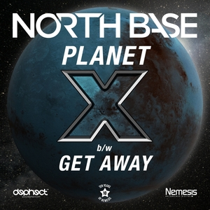 NORTH BASE - Planet X/Get Away