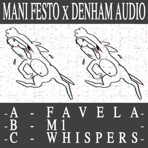 MANI FESTO & DENHAM AUDIO - Favela