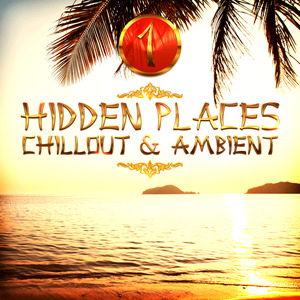 VARIOUS - Hidden Places/Chillout & Ambient 1