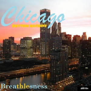 CHICAGO RHYTHM MACHINE - Breathlesness EP