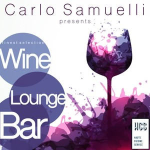 VARIOUS - Carlo Samuelli Presents/Wine, Lounge, Bar