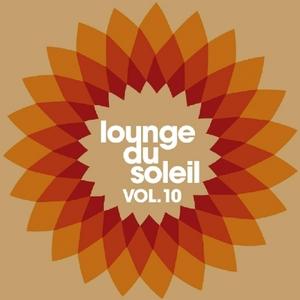 VARIOUS - Lounge Du Soleil Vol 10 (unmixed tracks)