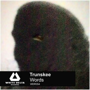 TRUNSKEE - Words