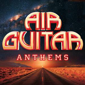 VARIOUS - Air Guitar Anthems (Explicit)