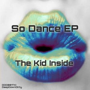 THE KID INSIDE - So Dance