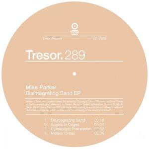 MIKE PARKER - Disintegrating Sand EP