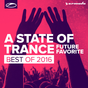 VARIOUS/ARMIN VAN BUUREN - A State Of Trance - Future Favorite Best Of 2016