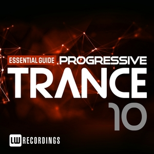 VARIOUS - Essential Guide: Progressive Trance Vol 10