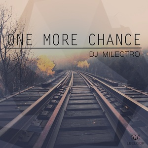 DJ MILECTRO - One More Chance