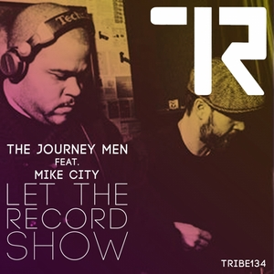 THE JOURNEY MEN - Let The Record Show (feat Mike City)